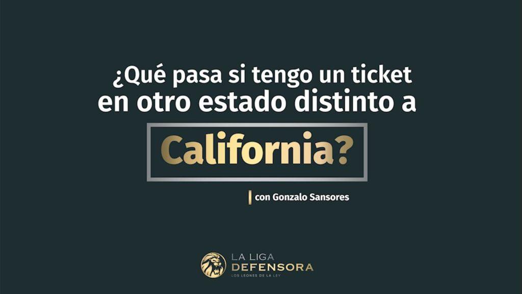 ¿Que pasa si tengo un ticket en otro estado distinto a California?
