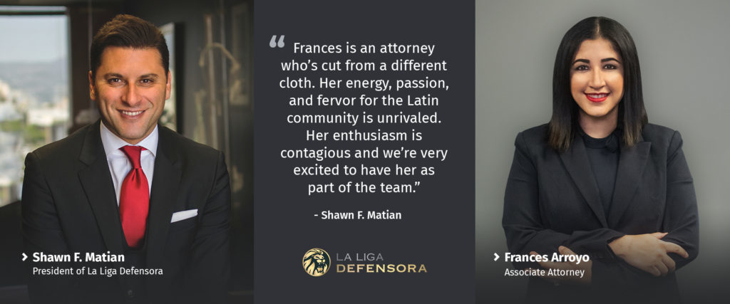The Matian Firm dba La Liga Defensora is proud to announce the appointment of Attorney Frances Arroyo